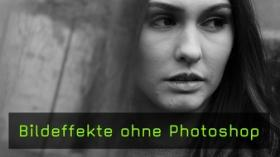 Bildeffekte ohne Photoshop