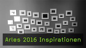 Arles 2016 Inspirationen