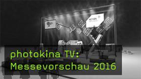 photokina TV: Messevorschau 2016