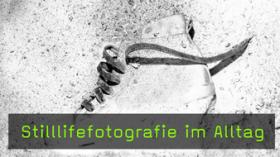 Stilllifefotografie im Alltag