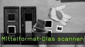 Mittelformat-Dias scannen