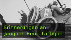 Erinnerungen an Jaques Henri Lartigue