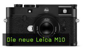 Vorstellung Leica M10 Kamera