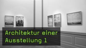 Architektur einer Ausstellung 1