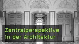 Zentralperspektive in der Architektur
