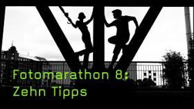 Fotomarathon 8: Zehn Tipps