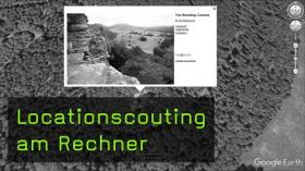 Locationscouting am Rechner