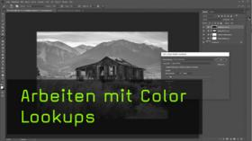 Color Lookup erstellen, LUTs in Photoshop