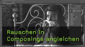 Rauschen in Composings angleichen