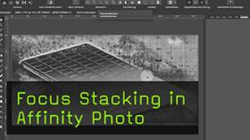 Focus Stacking in Affinity Photo