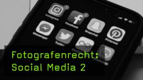 Fotografenrecht: Social Media 2