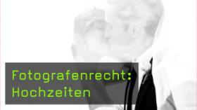 Fotografenrecht: Hochzeiten