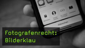 Fotografenrecht: Bilderklau