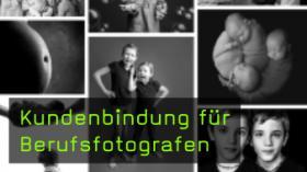 Kundenbindung für Berufsfotografen