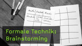 Formale Technik: Brainstorming