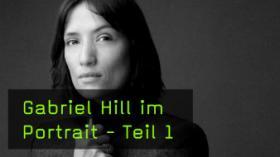 Gabriel Hill im Interview