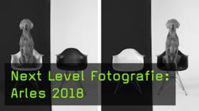 Next Level Fotografie: Arles 2018