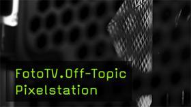 PixelStation im FotoTV. Alltagstest