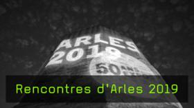 Rencontres d'Arles - ein Einblick ins Fotofestival 2019