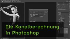 Was kann man mit der Photoshopfunktion Kanalberechnung machen?