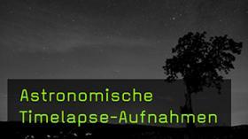astronomische Timelapse-Aufnahmen