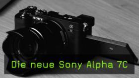 Sony Alpha 7C - kompaktes Vollformat