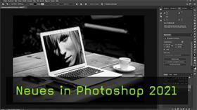 Photoshop 2021 Update - Das ist neu!