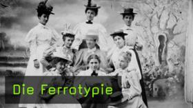 Geschichte der Ferrotypie