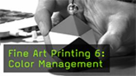 Fine Art Printing 6: Color Management