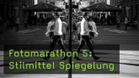 Fotomarathon 5: Stilmittel Spiegelung