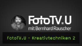 FotoTV.U - Kreativtechniken 2