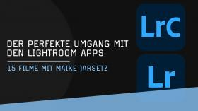 Arbeiten mit den verschiedenen Lightroom Apps