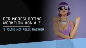Modeshoot-Workflow mit Felix Rachor