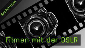 filmen dslr spiegelreflex test canon nikon sony hd 720p