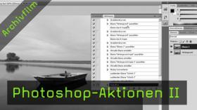 Photoshop-Aktionen, Photoshop, digitale Bildbearbeitung