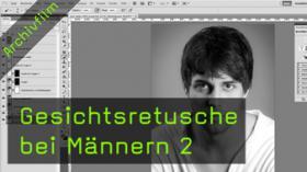 Photoshop Tutorial Gesichtsretusche bei Männern