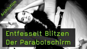 Entfesselt Blitzen - Der Parabolschirm