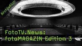 FotoTV.News: fotoMAGAZIN Edition 3