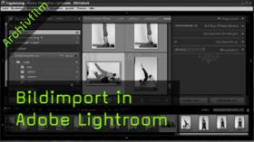 Bildimport in Adobe Photoshop Lightroom