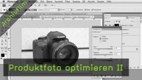 Produktfotografie optimieren, Photoshop