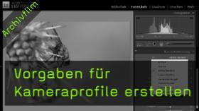 Kameraprofile, Kamerakalibrierung, Weißabgleich, Lightroom
