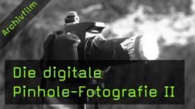 Pinhole-Fotografie, Lochkamera, Bildideen, Naturfotografie
