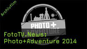 FotoTV.News: Photo+Adventure 2014
