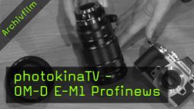 photokinaTV, Olympus Flaggschiff OM-D E-M1